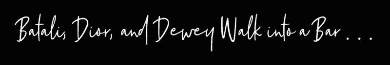 Batali Dior Dewey Walk Into a Bar